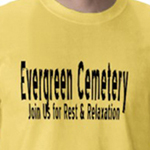 Evergreen cemetery funny shirt from omniverz.com